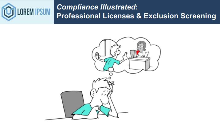 Compliance Illustrated Professional Licenses and Exclusion Screening
